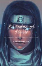 Mending A Heart (Neji X Reader) by Mariahskeeper