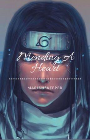 Mending A Heart - Neji x Reader by Mariahskeeper