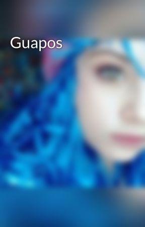 Guapos by Melaniemartinezss