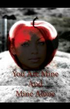 You Are Mine and Mine Alone (BWWM) by Divine_Mist