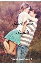 Short Love Stories by SarahandAngel