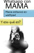 Whatsapp con Mamá[h.s] by MonseJimenez25