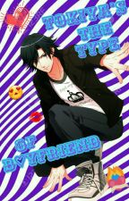 Tokiya's the Type Of Boyfriend {Book 1} by IDKEtsuko