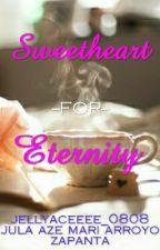 Sweetheart for Eternity by JellyAceeee_0808