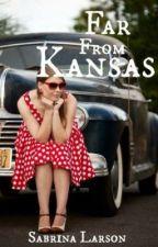 Far from Kansas (Moderate Wizard of Oz) by SabrinaLarson
