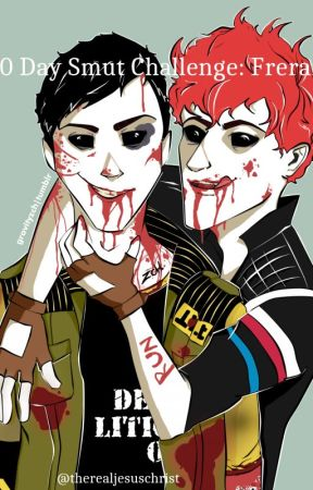 30 Day Smut Challenge (Frerard) (ON HOLD) by therealjesuschrist
