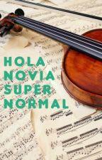 Hola Novia Súper Normal by Sicilienne6977