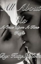 All About Us by KatySlyLover