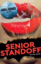 Senior Standoff [REWRITING] by FinallyInfinite