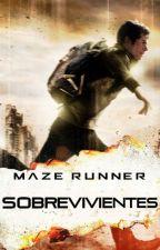 Maze Runner | Sobrevivientes #Wattys2016 by arpiscis_94