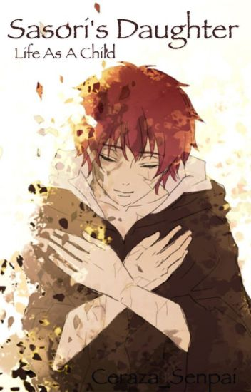 Sasori's Daughter~ Life as a child (Naruto fanfic)