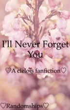 I'll Never Forget You ☾Cielois☽ by Randomships