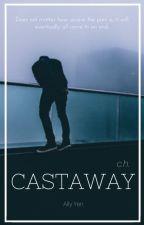 Castaway ➳ cth [EDITING/HIATUS] by ally_yen