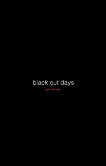 Black Out Days • ON HOLD