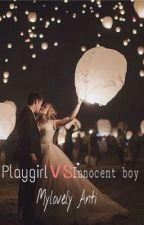 Playgirl vs Innocent Boy  by mylovelyanti