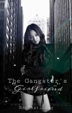 The Gangster's Girlfriend by NotThat_Lazy