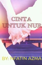 ❤ Cinta untuk Nur  by NFatinAzma