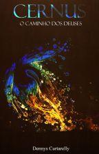 CERNUS - O caminho dos deuses (Livro 2) by DennysCurtarelly