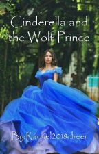 Cinderella And The Wolf Prince (Shifter Tales Book 1) by Rachel2018cheer