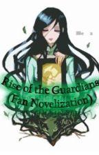 Rise of the Guardians (Fan Novelization) by TerraPitchner