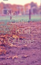 No Other Kind Of Love by les_109