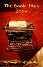 The Book Idea Book by DaughterofPosieden
