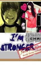 I'M STRONGER (VeNal) by Hendi11yusup