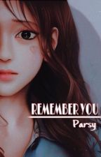 REMEMBER YOU by ParasMailanty_