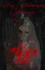 Ang Mahiwagang Mannequin by M_G_B_08