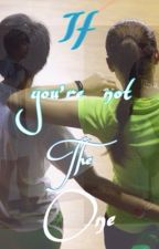 If You're Not The One (Ara Galang and Cha Cruz Story) by alvuzplena