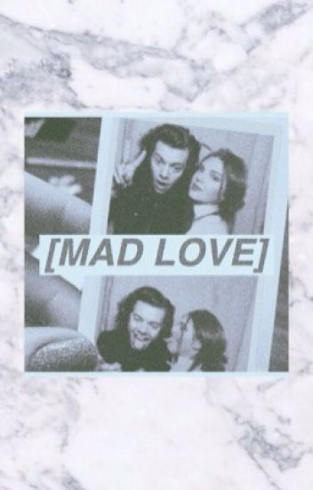 [MAD LOVE]