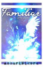 familliar (Laurance x reader) by AshuriNikoru