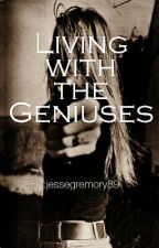 Living with the Geniuses by yerlover