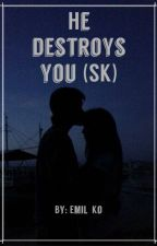 He destroys you [SK] by Emil_Ko