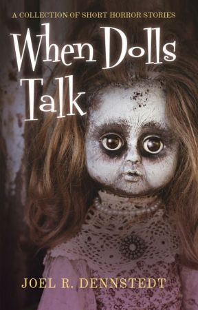 When Dolls Talk by JoelRDennstedt