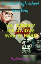 The Bad Boy Fell In Love With A Geeky Nerd by dioneilagan