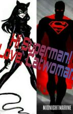 Hi Superman! Love, Catwoman by MidnightMarine