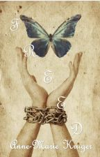 FREED by AnneMarie_Kruger