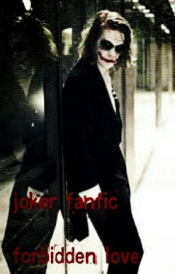 forbidden love (joker fanfic)