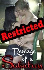 Restricted Chapters : Revenge of a Seductress by LusciousFantasy