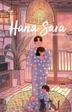 HANA SARA ✔️ by nuhahisham
