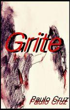 GRITE by PauloCruz1