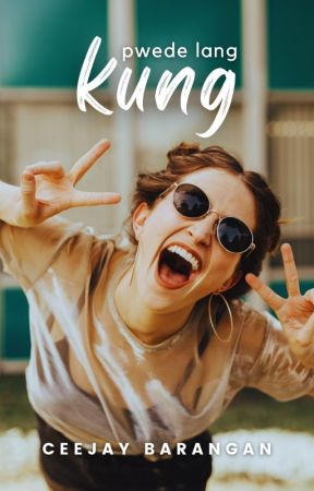 Kung Pwede Lang (Revised Version) by HopelessWings