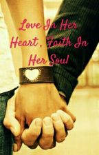 Love In Her Heart , Faith In Her Soul by RadhikaSethi8