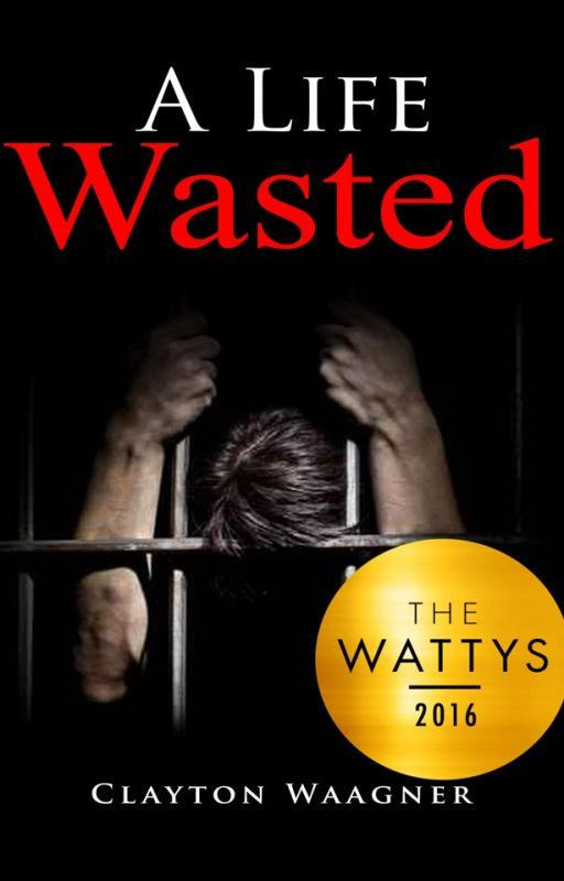 A Life Wasted (#Wattys2016) by RebeccaEBoyd