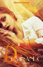 Dominando - Livro 2 by Tina-Sam9