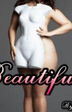 Beautiful (Under A Rewrite) by sisof6
