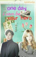 (Complete)One Day I Can Be Your Hero(fanfic) by baekheelyz