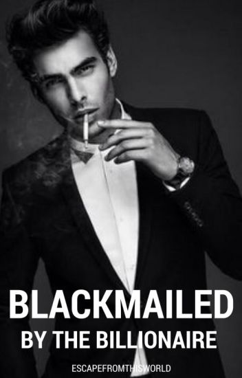 Blackmailed by the Billionaire