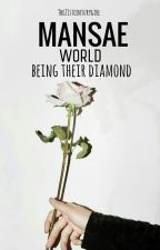 [MSW3]: Being their Diamond (Completed) by the21stcenturygirl